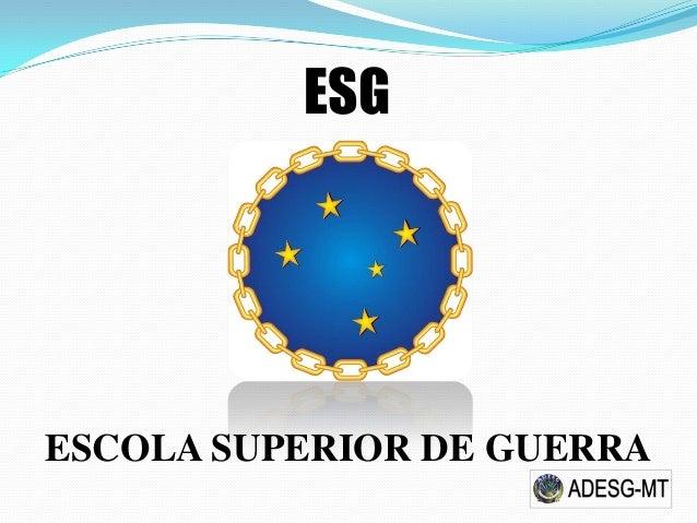 ESCOLA SUPERIOR DE GUERRAESG