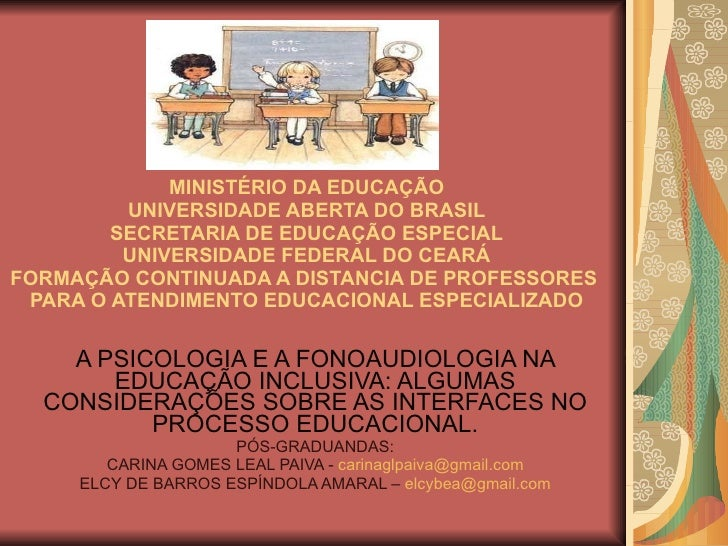 MINISTÉRIO DA EDUCAÇÃO UNIVERSIDADE ABERTA DO BRASIL SECRETARIA DE EDUCAÇÃO ESPECIAL UNIVERSIDADE FEDERAL DO CEARÁ FORMAÇÃ...