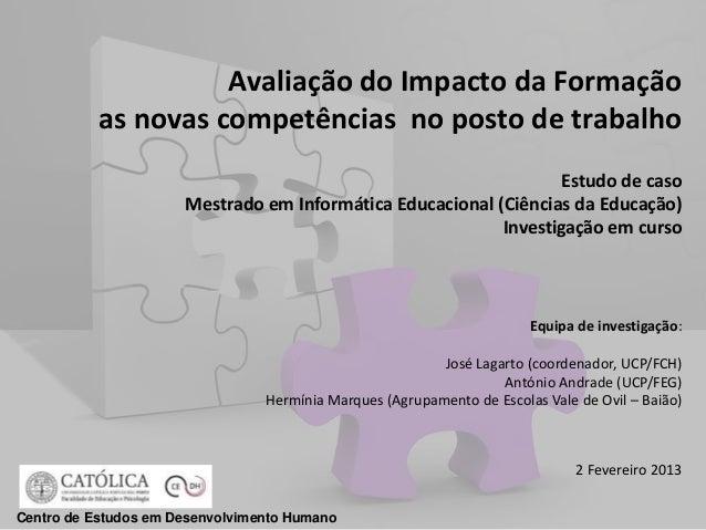 Avaliação do Impacto da Formação           as novas competências no posto de trabalho                                     ...