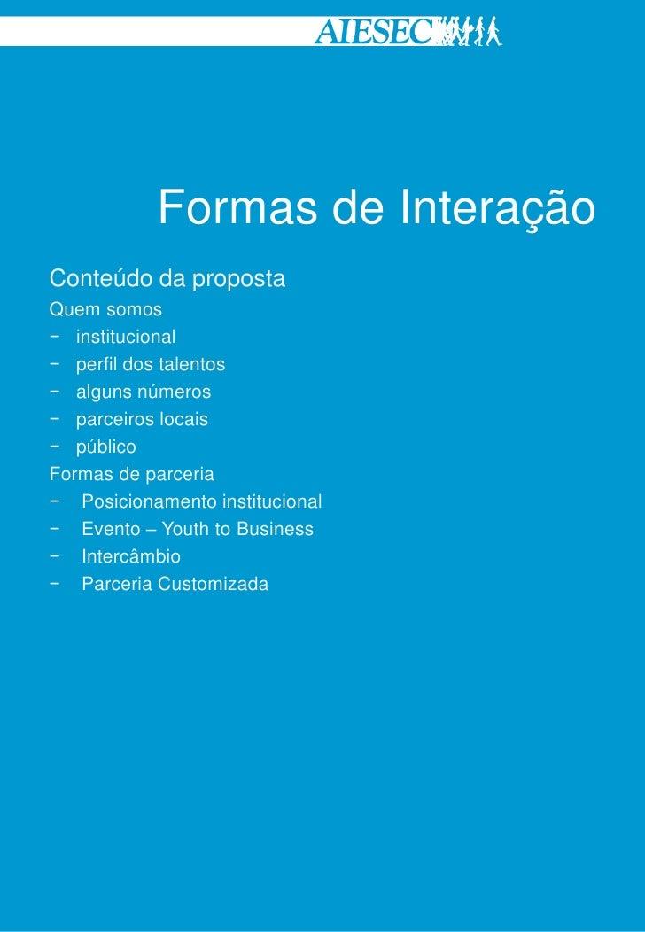 Formas de InteraçãoConteúdo da propostaQuem somos− institucional− perfil dos talentos− alguns números− parceiros locais− p...