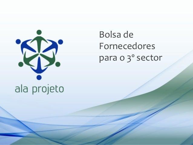 Bolsa  de   Fornecedores   para  o  3º  sector