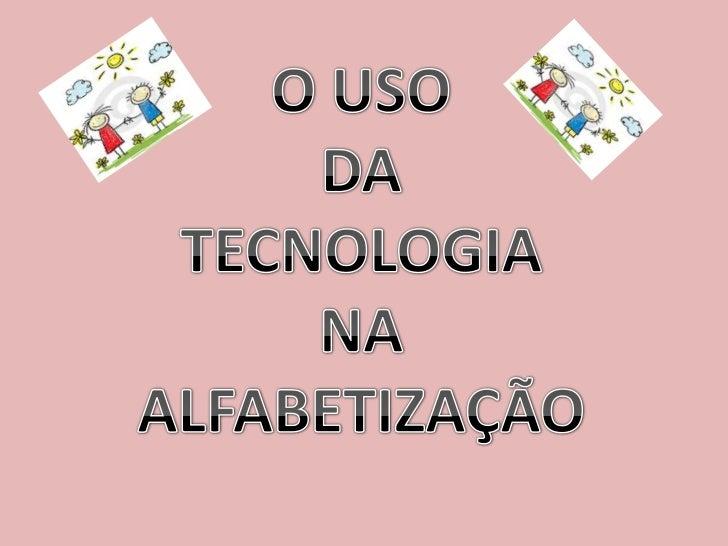 JUSTIFICATIVA:  A TECNOLOGIA FAZ CADA VEZ MAIS, PARTE DA VIDA DOSNOSSOS ALUNOS, SENDO IMPOSSÍVEL       FICAR ALHEIO AINFLU...