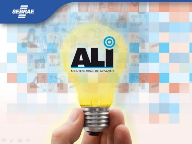 O Programa ALI é uma parceria do SEBRAE com o CNPq (Conselho Nacional de Desenvolvimento Científico e Tecnológico) cujo o...