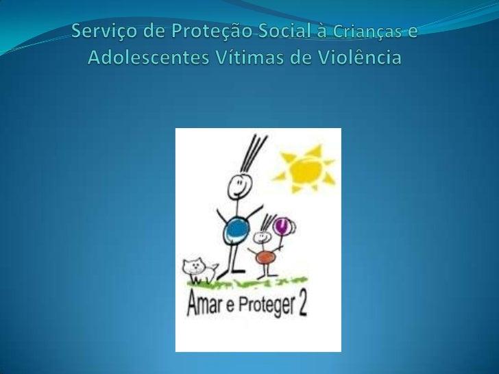 PARCERIAO Amar e Proteger2 é um serviço implantado devido a parceriaestabelecida entre a ONG União Social Brasil Gigante e...