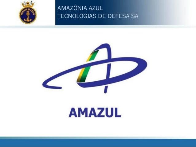 AMAZÔNIA AZUL TECNOLOGIAS DE DEFESA SA