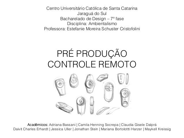 Centro Universitário Católica de Santa Catarina Jaraguá do Sul Bacharelado de Design – 7ª fase Disciplina: Ambientalismo P...