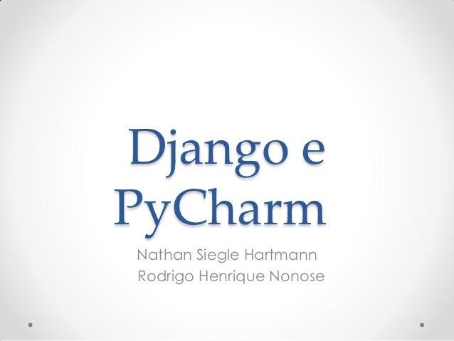Django ePyCharmNathan Siegle HartmannRodrigo Henrique Nonose