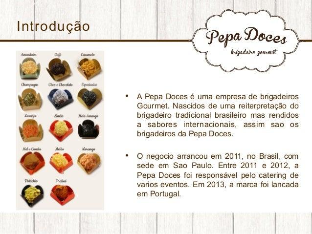 Introdução  •  A Pepa Doces é uma empresa de brigadeiros Gourmet. Nascidos de uma reiterpretação do brigadeiro tradiciona...