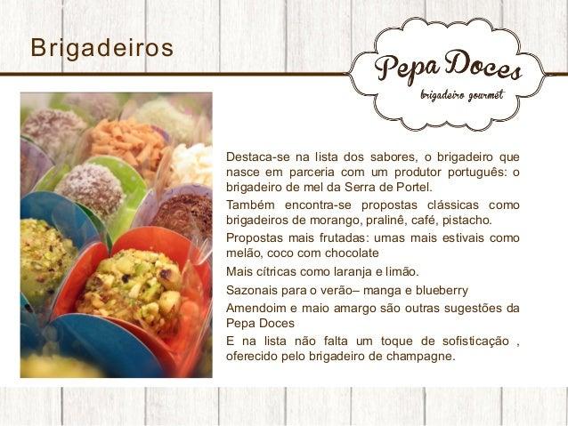 Brigadeiros  • • • • • • •  Destaca-se na lista dos sabores, o brigadeiro que nasce em parceria com um produtor por...