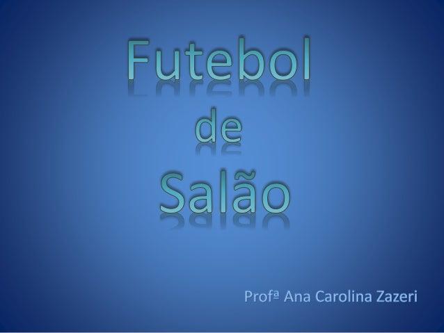 Público Alvo: 5º ano Objetivo: Apresentar a modalidade do Futsal, citando as principais regras e adaptações para o ambient...