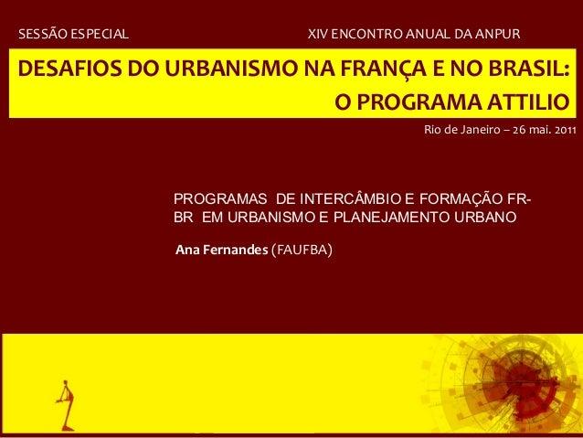 SESSÃO ESPECIAL                     XIV ENCONTRO ANUAL DA ANPURDESAFIOS DO URBANISMO NA FRANÇA E NO BRASIL:               ...