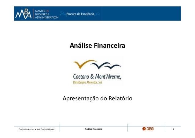 Análise Financeira                                       Apresentação do RelatórioCarlos Resendes • José Carlos Dâmaso    ...