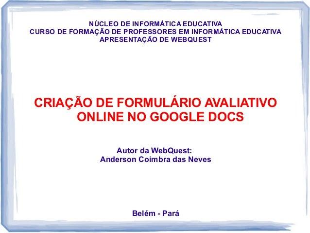 NÚCLEO DE INFORMÁTICA EDUCATIVACURSO DE FORMAÇÃO DE PROFESSORES EM INFORMÁTICA EDUCATIVA               APRESENTAÇÃO DE WEB...