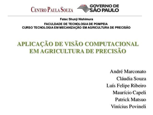 Fatec Shunji Nishimura            FACULDADE DE TECNOLOGIA DE POMPEIA CURSO TECNOLOGIA EM MECANIZAÇÃO EM AGRICULTURA DE PRE...