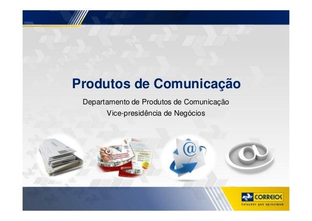 Produtos de ComunicaçãoDepartamento de Produtos de ComunicaçãoVice-presidência de Negócios