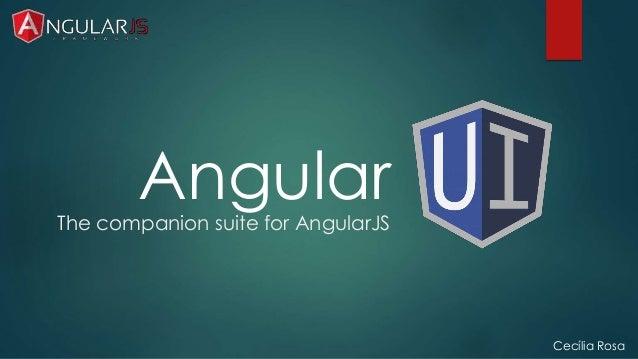 The companion suite for AngularJS  Cecília Rosa  Angular
