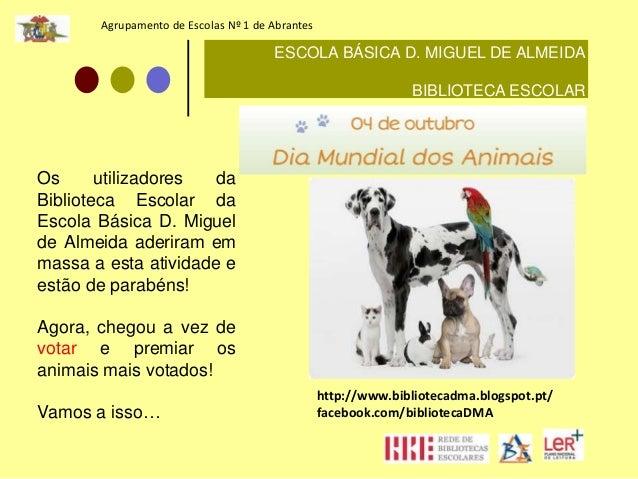 Agrupamento de Escolas Nº 1 de Abrantes  ESCOLA BÁSICA D. MIGUEL DE ALMEIDA  BIBLIOTECA ESCOLAR  http://www.bibliotecadma....