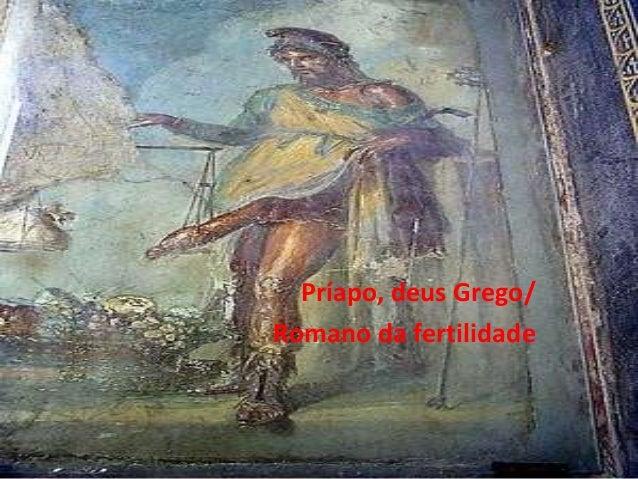 Príapo, deus Grego/ Romano da fertilidade
