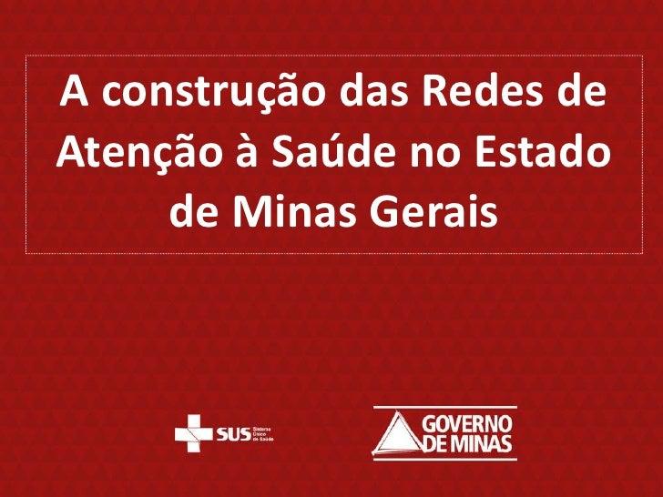 A construção das Redes de Atenção à Saúde no Estado de Minas Gerais