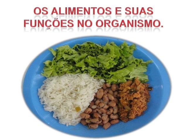 Alimentos são todas as substâncias e proteínas utilizadas pelos seres vivos como fontes de matéria e energia para poderem ...