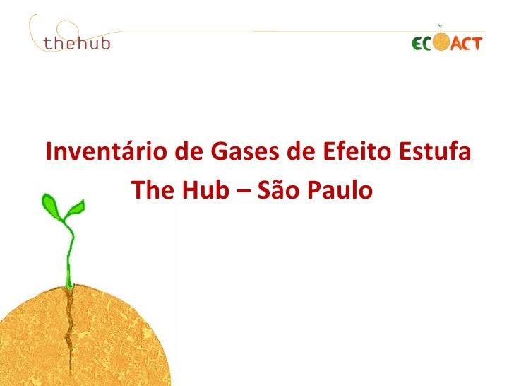Invent ário  de Gases de Efeito Estufa The Hub – São Paulo