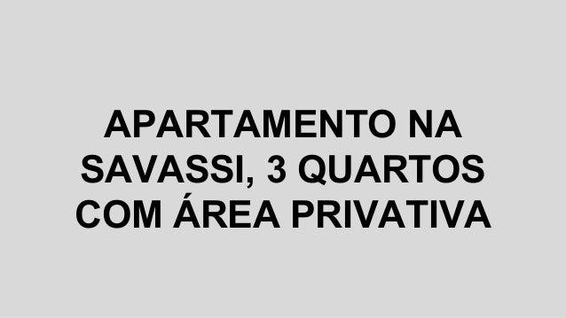 APARTAMENTO NA SAVASSI, 3 QUARTOS COM ÁREA PRIVATIVA