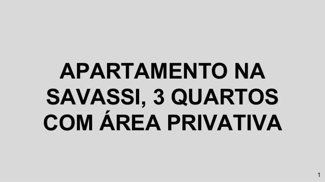 APARTAMENTO NA SAVASSI, 3 QUARTOS COM ÁREA PRIVATIVA 1