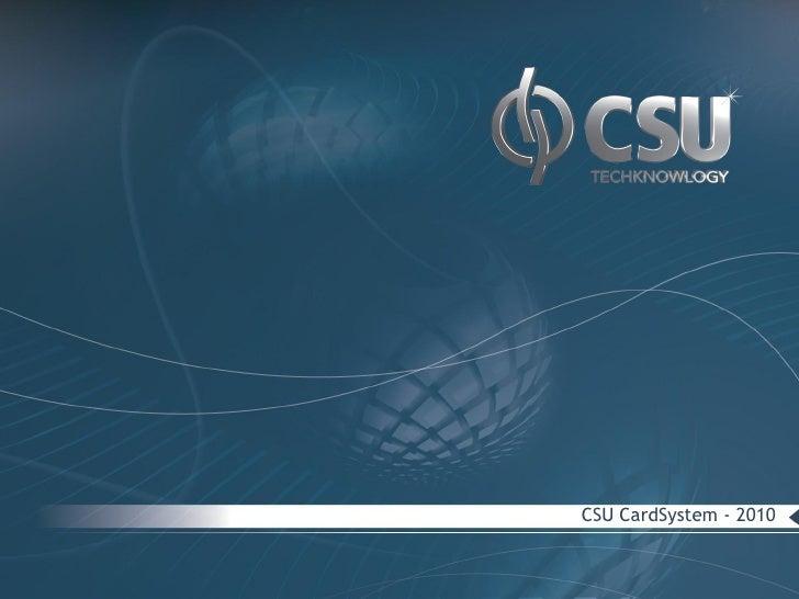CSU CardSystem - 2010