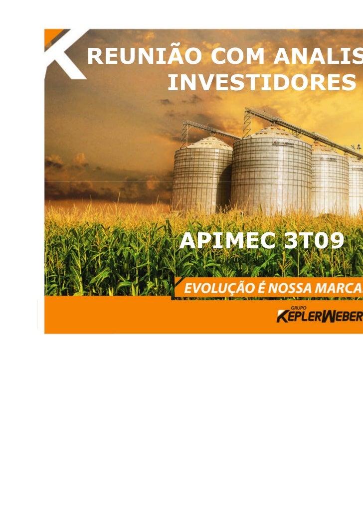 REUNIÃO COM ANALISTAS E     INVESTIDORES      APIMEC 3T09