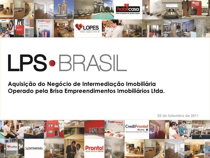 Aquisição do Negócio de Intermediação ImobiliáriaOperado pela Brisa Empreendimentos Imobiliários Ltda.                    ...