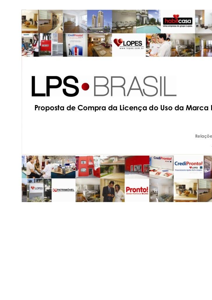 Proposta de Compra da Licença do Uso da Marca Lopes                                         Relações com Investidores     ...