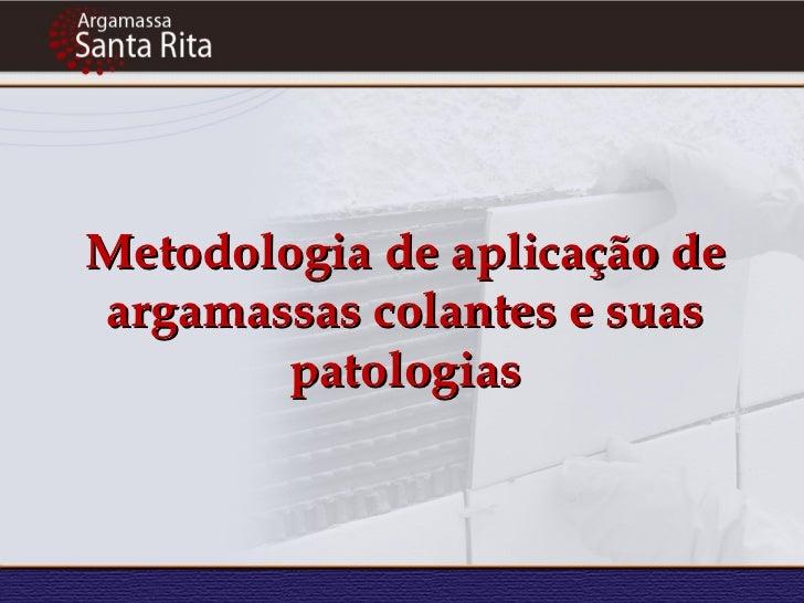 Metodologia de aplicação deargamassas colantes e suas       patologias
