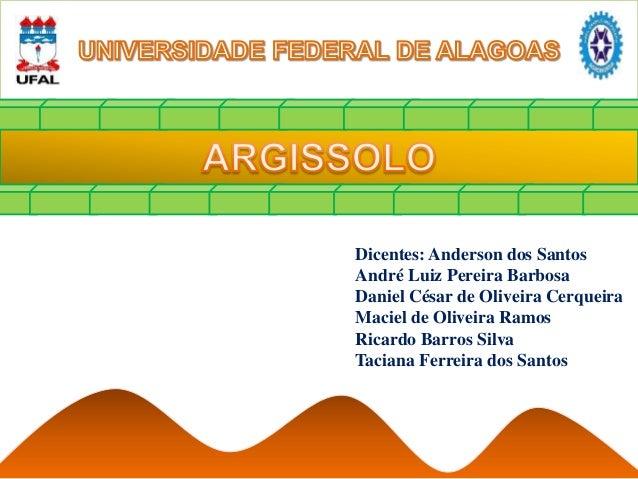 Dicentes: Anderson dos Santos André Luiz Pereira Barbosa Daniel César de Oliveira Cerqueira Maciel de Oliveira Ramos Ricar...