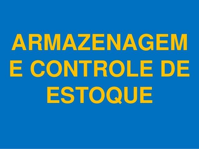 ARMAZENAGEME CONTROLE DEESTOQUE