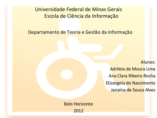 Universidade Federal de Minas Gerais      Escola de Ciência da InformaçãoDepartamento de Teoria e Gestão da Informação    ...