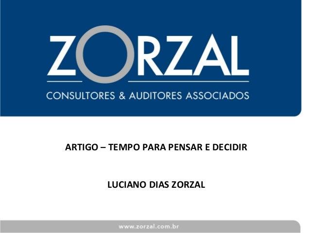ARTIGO – TEMPO PARA PENSAR E DECIDIR LUCIANO DIAS ZORZAL