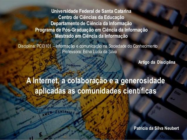 Universidade Federal de Santa Catarina Centro de Ciências da Educação Departamento de Ciência da Informação Programa de Pó...