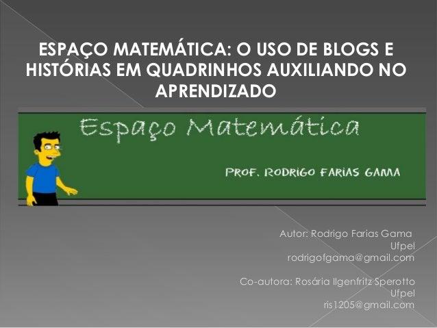 Autor: Rodrigo Farias Gama Ufpel rodrigofgama@gmail.com Co-autora: Rosária Ilgenfritz Sperotto Ufpel ris1205@gmail.com ESP...