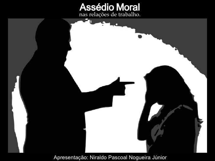 nas relações de trabalho.Apresentação: Niraldo Pascoal Nogueira Júnior