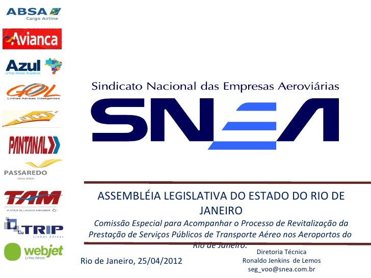 ASSEMBLÉIA LEGISLATIVA DO ESTADO DO RIO DE                     JANEIRO   Comissão Especial para Acompanhar o Processo de R...
