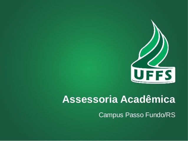 Assessoria Acadêmica  Campus Passo Fundo/RS