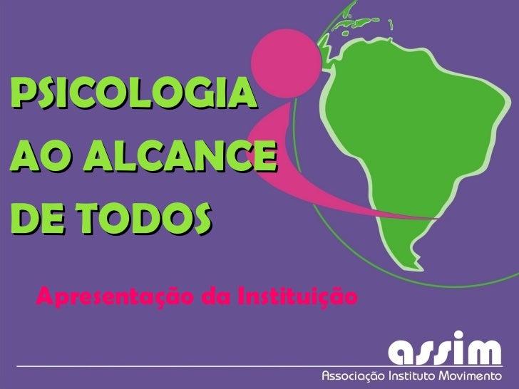 PSICOLOGIA AO ALCANCE DE TODOS Apresentação da Instituição