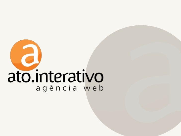 Conheça a ato.interativo                            Grande vencedora do Prêmio Caio                           2010, na ca...