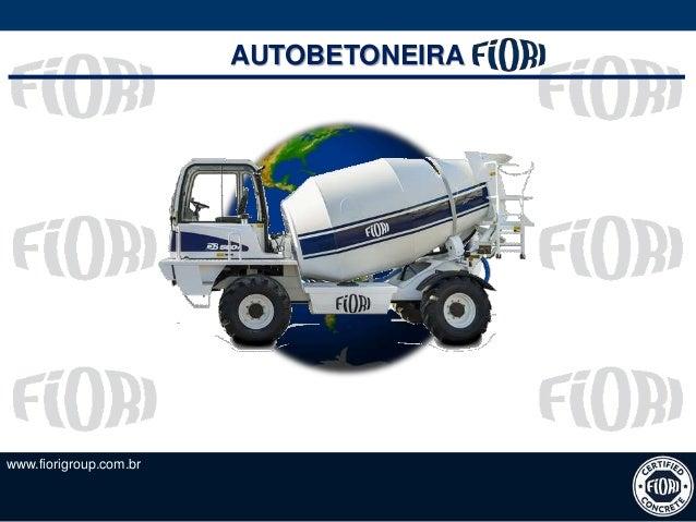 www.fiorigroup.com.br AUTOBETONEIRA