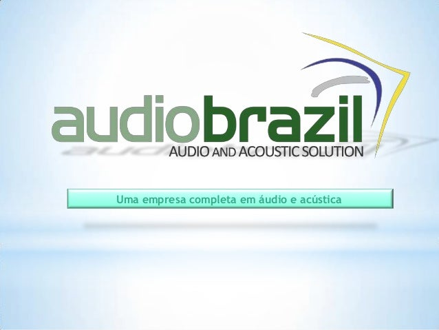 Uma empresa completa em áudio e acústica