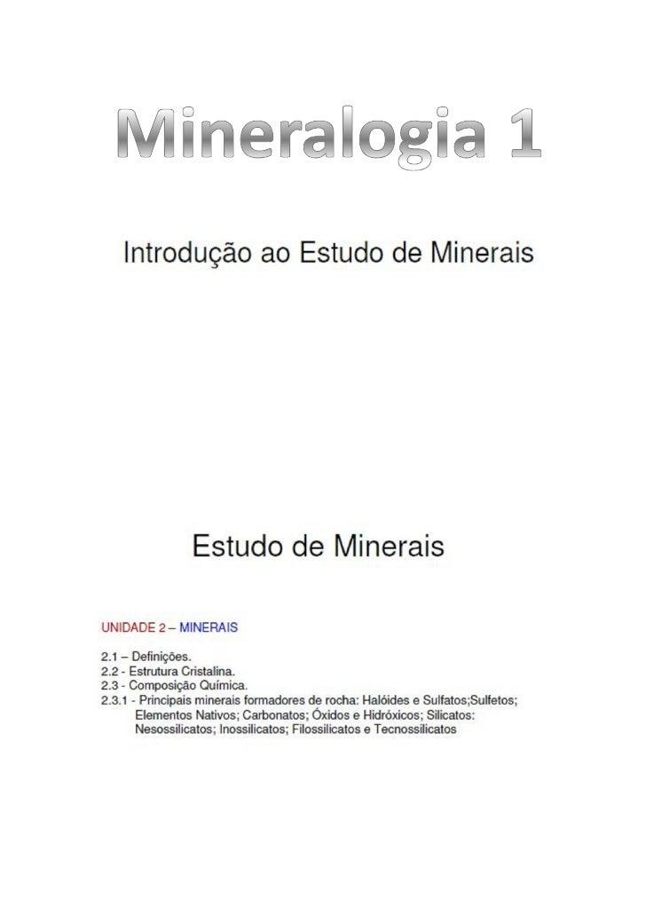 Hábito dos minerais O hábito dos minerais é o aspecto característico que um cristal comumente assume.