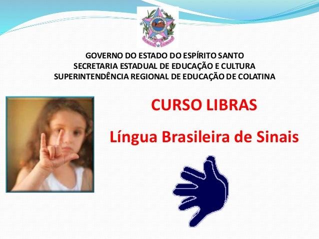 GOVERNO DO ESTADO DO ESPÍRITO SANTO  SECRETARIA ESTADUAL DE EDUCAÇÃO E CULTURA  SUPERINTENDÊNCIA REGIONAL DE EDUCAÇÃO DE C...