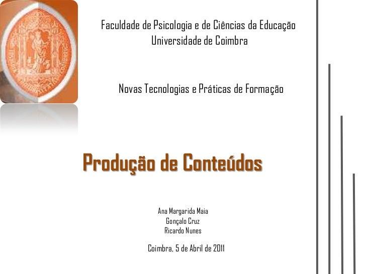 Faculdade de Psicologia e de Ciências da Educação              Universidade de Coimbra      Novas Tecnologias e Práticas d...