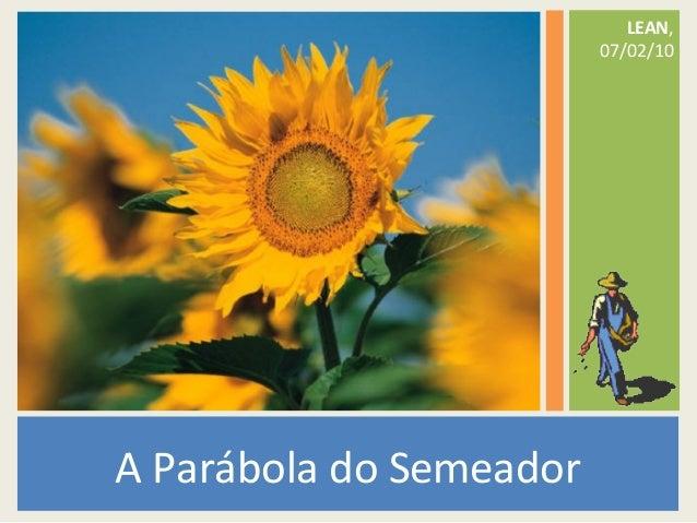 A Parábola do Semeador LEAN, 07/02/10