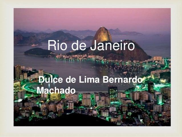  Rio de Janeiro Dulce de Lima Bernardo Machado